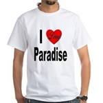 I Love Paradise (Front) White T-Shirt