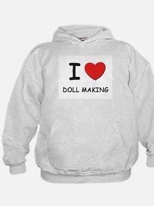 I love doll making Hoodie