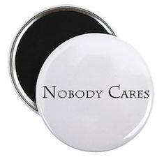 Nobody Cares Magnet