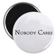 """Nobody Cares 2.25"""" Magnet (10 pack)"""
