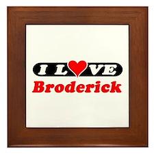 I Love Broderick Framed Tile