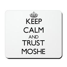 Keep Calm and TRUST Moshe Mousepad