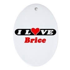 I Love Brice Oval Ornament