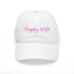 Trophy Wife Baseball Cap