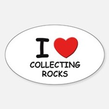 I love collecting rocks Oval Bumper Stickers