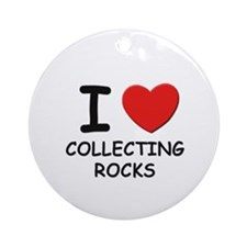 I love collecting rocks  Ornament (Round)