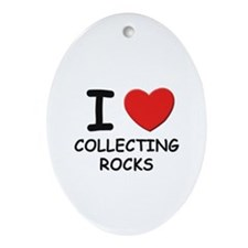 I love collecting rocks  Oval Ornament