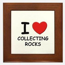 I love collecting rocks  Framed Tile