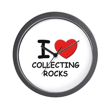 I love collecting rocks Wall Clock
