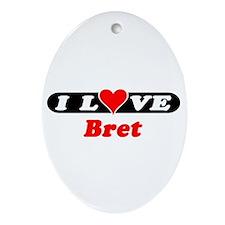 I Love Bret Oval Ornament