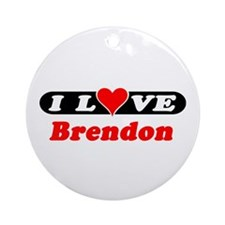I Love Brendon Ornament (Round)