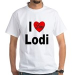 I Love Lodi (Front) White T-Shirt