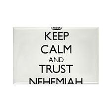 Keep Calm and TRUST Nehemiah Magnets