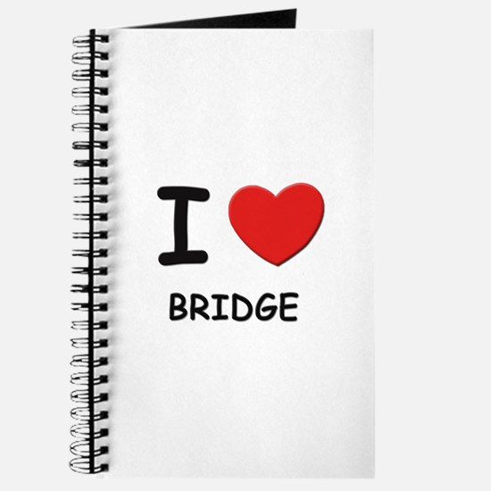 I love bridge Journal