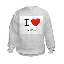 I love bridge Sweatshirt