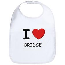 I love bridge  Bib