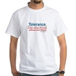 Tolerance quote White T-Shirt