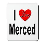 I Love Merced Mousepad