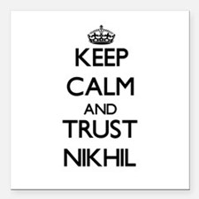 "Keep Calm and TRUST Nikhil Square Car Magnet 3"" x"