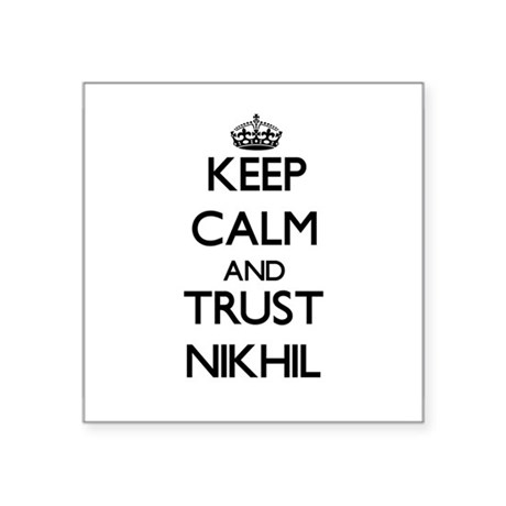 Keep Calm and TRUST Nikhil Sticker