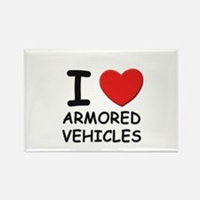 I love armored vehicles Rectangle Magnet