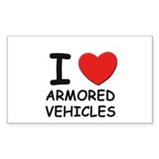 I love armored vehicles Rectangle Decal