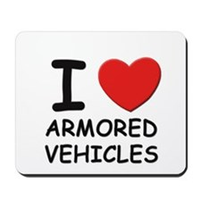 I love armored vehicles  Mousepad
