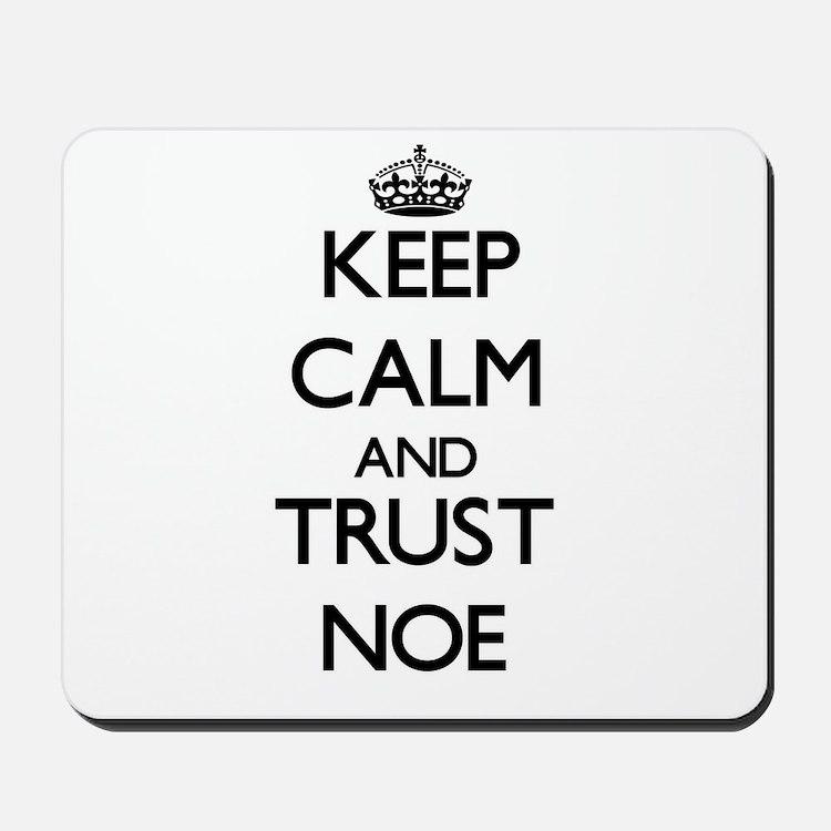 Keep Calm and TRUST Noe Mousepad