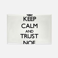 Keep Calm and TRUST Noe Magnets