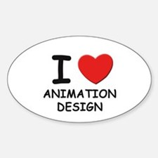 I love animation design Oval Decal