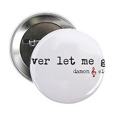 """Never let me go 2.25"""" Button"""