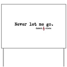 Never let me go Yard Sign