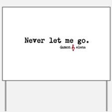 Never let me go Yard Sign