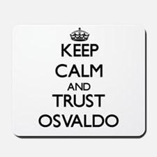 Keep Calm and TRUST Osvaldo Mousepad