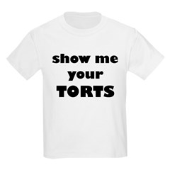 Show me your TORTS. T-Shirt