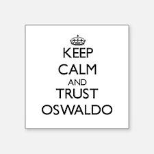 Keep Calm and TRUST Oswaldo Sticker