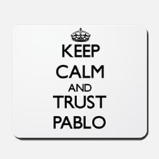 Keep Calm and TRUST Pablo Mousepad