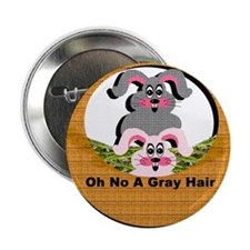 Oh No A Gray Hair - Button