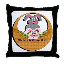 Oh No A Gray Hair - Throw Pillow