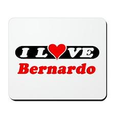 I Love Bernardo Mousepad