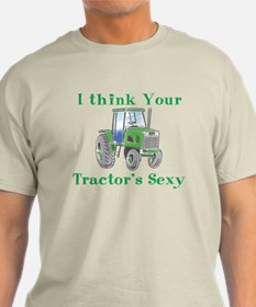 I Think Your Tractor's Sexy - T-Shirt