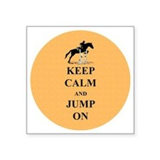 "Keep Calm and Jump On Horse Square Sticker 3"" x 3"""