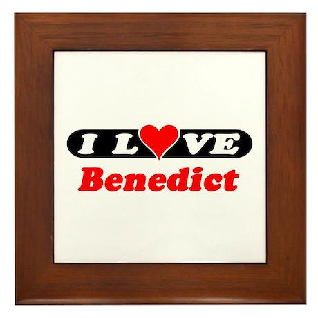 I Love Benedict Framed Tile