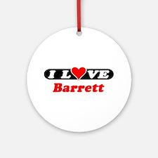 I Love Barrett Ornament (Round)