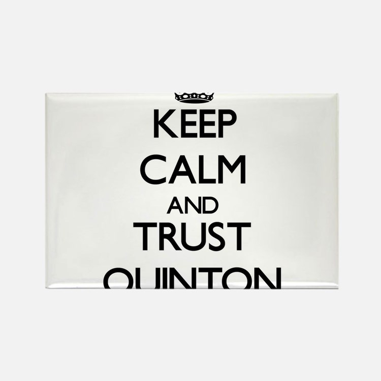 Keep Calm and TRUST Quinton Magnets