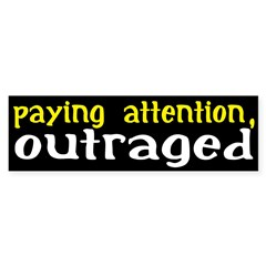 Paying Attention, Outraged bumper sticker