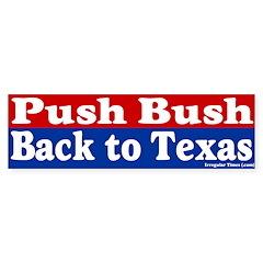 Push Bush to Texas Bumper Bumper Sticker