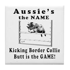 Aussies Kick Butt- Agility Humor  Tile Coaster