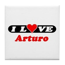 I Love Arturo Tile Coaster