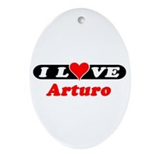 I Love Arturo Oval Ornament